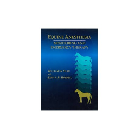 Equine Anaesthesia : Monitoring and Emergency Therapy